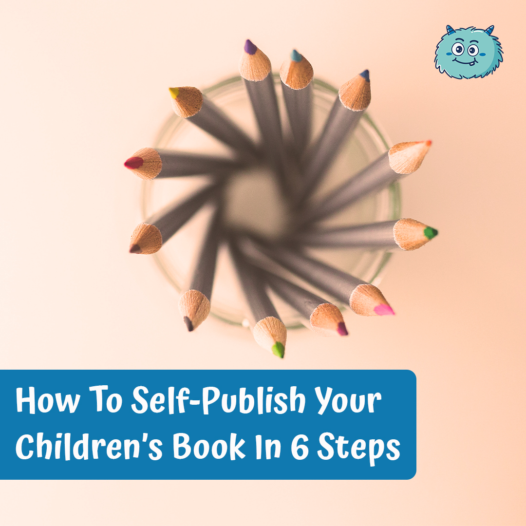 How To Self-Publish Your Children's Book In 6 Steps